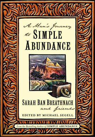 A Man's Journey to Simple Abundance: Ban Breathnach, Sarah,