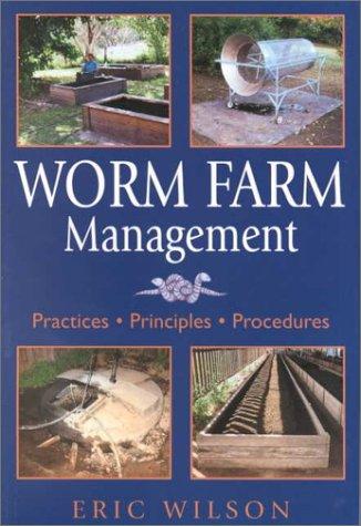 9780743200677: Worm Farm Management: Practices, Principles, Procedures