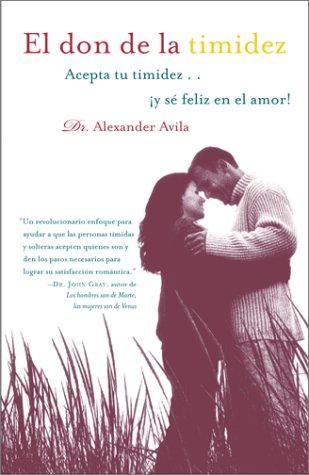 9780743200769: El Don de la Timidez: Acepta Tu Timidez...y Se Feliz en el Amor!