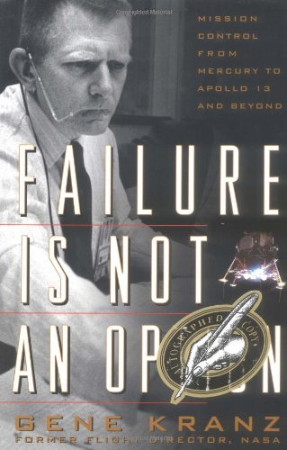 9780743200790: Failure Is Not an Option: Mission Control from Mercury to Apollo 13 and Beyond