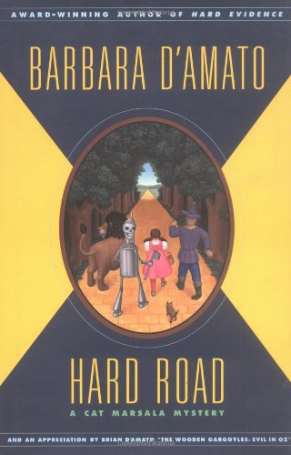 9780743200950: Hard Road: A Cat Marsala Mystery / Barbara D'Amato ; with an Essay by Brian D'Amato, the Wooden Gargoyles : Evil in Oz. (Cat Marsala Mysteries)