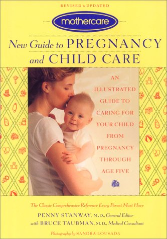 Mothercare New Guide to Pregnancy and Childcare: An Illustrated Guide to Caring for Your Child From...