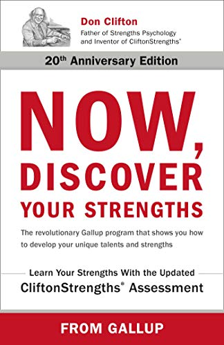 Now, Discover Your Strengths: Marcus Buckingham, Donald O. Clifton