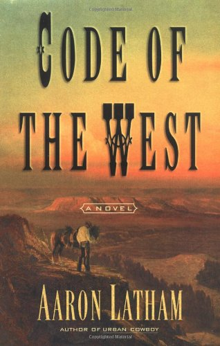Code of the West: A Novel: Latham, Aaron