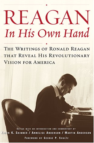 9780743201230: Reagan, In His Own Hand: The Writings of Ronald Reagan that Reveal His Revolutionary Vision for America
