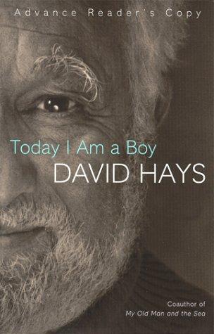 Today I Am a Boy: Hays, David