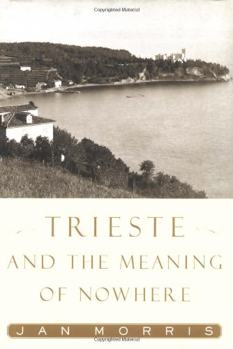9780743201285: Trieste and the Meaning of Nowhere