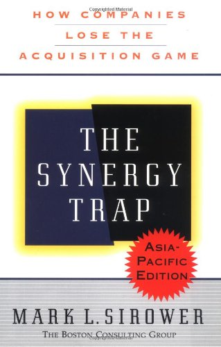 9780743201308: The Synergy Trap: How Companies Lose the Acquisition Game