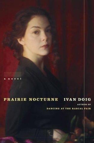 Prairie Nocturne: A Novel (Doig, Ivan): Doig, Ivan