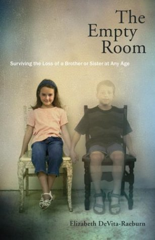 9780743201513: The Empty Room: Surviving the Loss of a Brother or Sister at Any Age