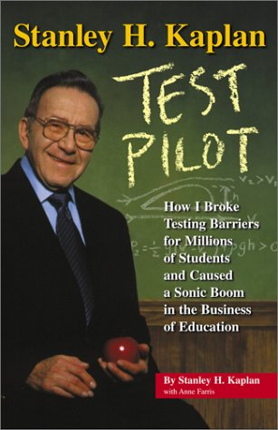 9780743201681: Stanley H. Kaplan: Test Pilot: How I broke testing barriers for millions of students and caused a sonic boom in the business of education