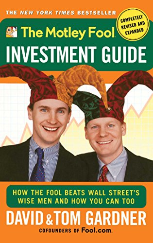 9780743201735: The Motley Fool Investment Guide: How The Fool Beats Wall Street's Wise Men And How You Can Too