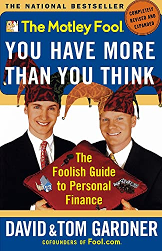 9780743201742: The Motley Fool: You Have More Than You Think - The Foolish Guide to Personal Finance