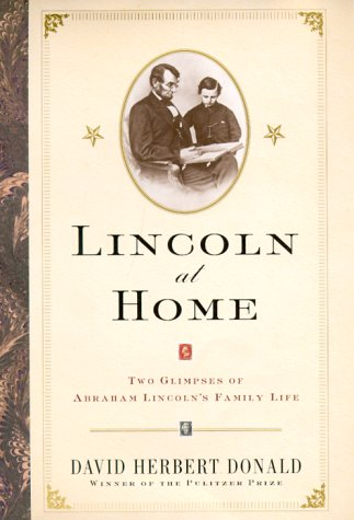 Lincoln At Home: Two Glimpses Of Abraham: Donald, David Herbert