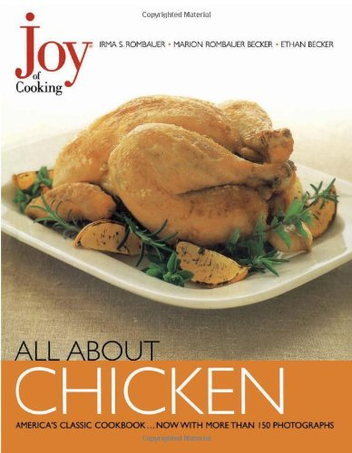 Joy of Cooking: All About Chicken: Rombauer, Irma S.,