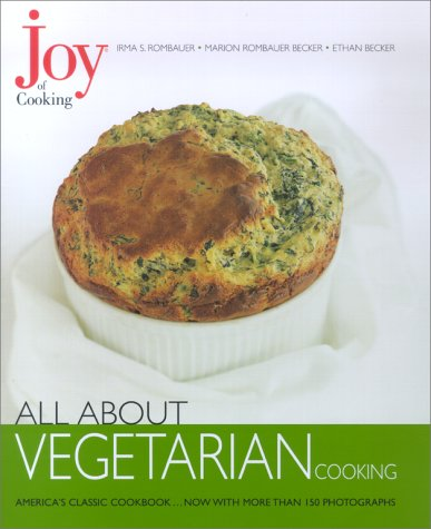 Joy of Cooking: All About Vegetarian Cooking: Rombauer, Irma S.,