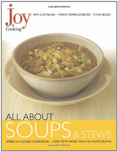 Joy of Cooking: All About Soups and Stews