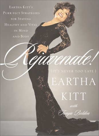 Rejuvenate!: (It's Never Too Late): Kitt, Eartha