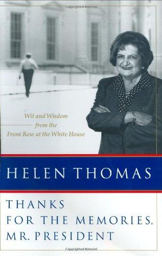 Thanks for the Memories, Mr. President: Wit: Thomas, Helen Gilmore