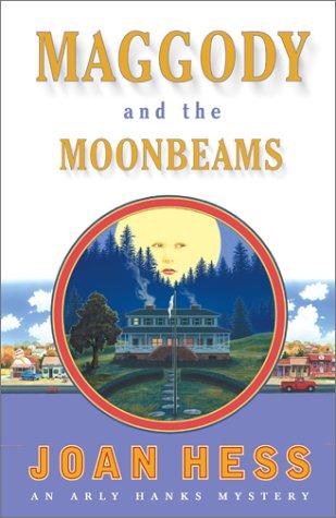 Maggody and the Moonbeams (Arly Hanks Mysteries): Hess, Joan