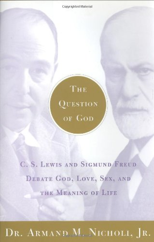 9780743202374: The Question of God: C.S. Lewis and Sigmund Freud Debate God, Love, Sex, and the Meaning of Life