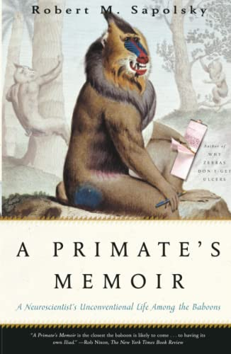 9780743202411: A Primate's Memoir: A Neuroscientist's Unconventional Life Among the Baboons