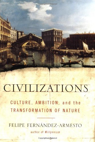 9780743202480: Civilizations: Culture, Ambition, and the Transformation of Nature