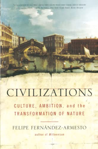 9780743202497: Civilizations: Culture, Ambition, and the Transformation of Nature
