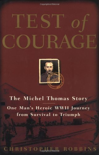 Test of Courage: The Michel Thomas Story: Robbins, Christopher