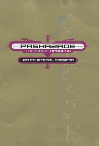Pashazade The First Arabesk: Grimwood,Jon Courtenry