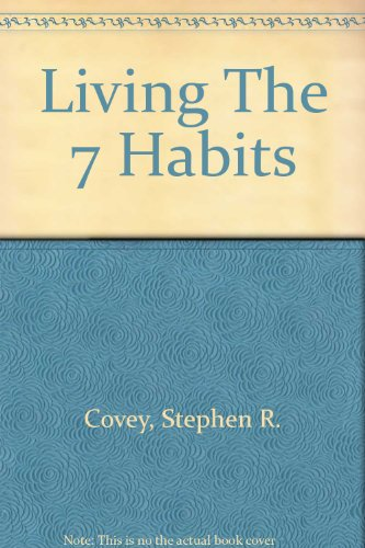 9780743202923: Living the 7 Habits