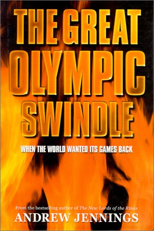 The Great Olympic Swindle: When the World: Clare Jennings Andrew;