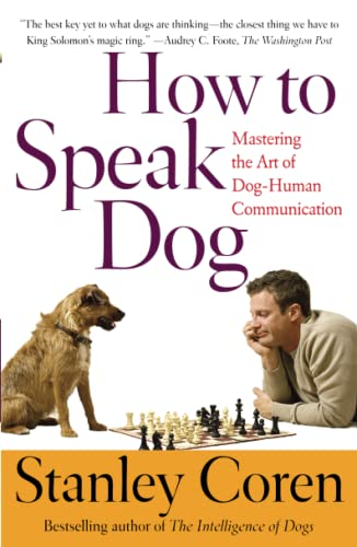 9780743202978: How To Speak Dog: Mastering the Art of Dog-Human Communication