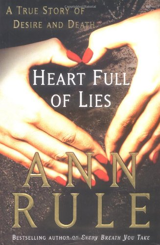 Heart Full of Lies: *Signed*: Rule, Ann