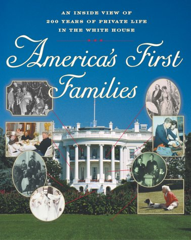 9780743203036: America's First Families (HC): An Inside View of 200 Years of Private Life in the White House