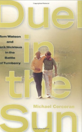 9780743203104: Duel in the Sun: Tom Watson and Jack Nicklaus in the Battle of Turnberry