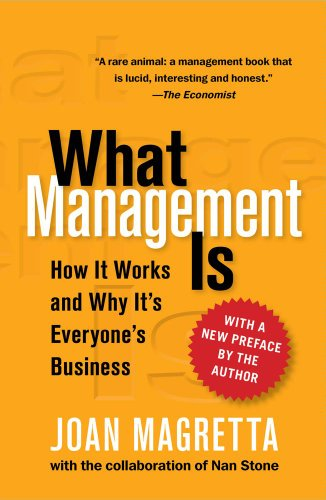 What Management Is: How It Works and: Magretta, Joan; Stone,