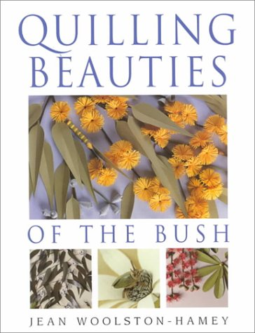 9780743203470: Quilling Beauties of the Bush