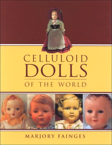 Celluloid Dolls of the World: Fainges, Marjory