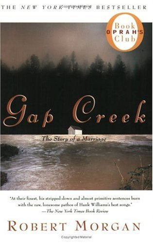 Gap Creek : The Story Of A Marriage (Oprah's Book Club): Morgan, Robert