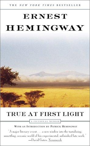 9780743203722: True At First Light: A Fictional Memoir