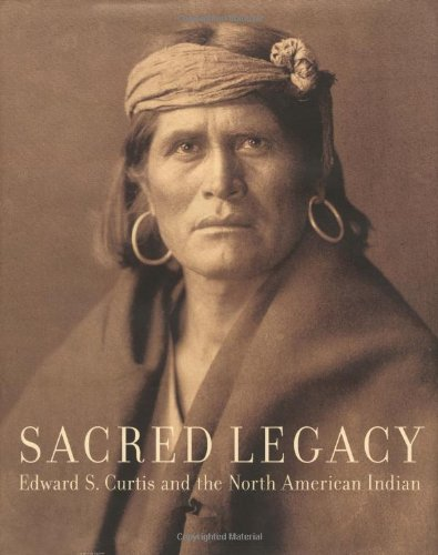 9780743203746: Sacred Legacy: Edward S. Curtis And The North American Indian