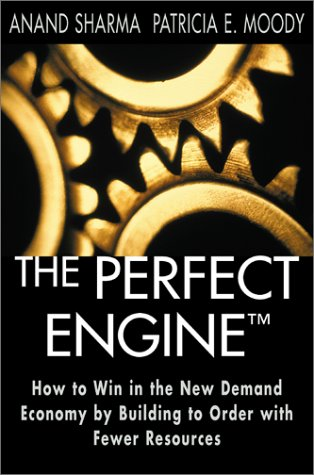 9780743203814: The Perfect Engine: Driving Manufacturing Breakthroughs with the Global Production System: How to Win in the New Demand Economy by Building to Order with Fewer Resources