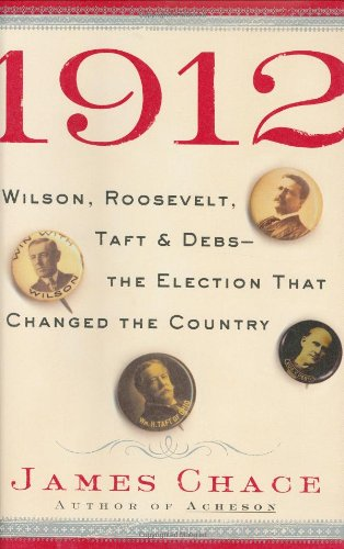 9780743203944: 1912: Wilson, Roosevelt, Taft and Debs -The Election that Changed the Country