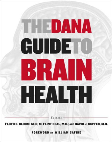 The Dana Guide to Brain Health: Floyd E. Bloom,