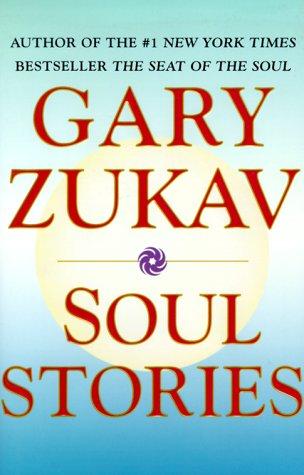 Soul Stories: Zukav, Gary