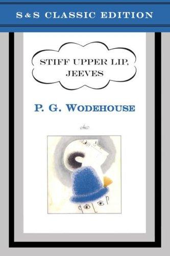 9780743204101: Stiff Upper Lip, Jeeves (Simon & Schuster Classics)