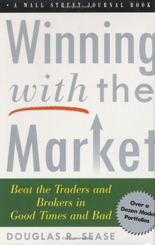 Winning With The Market: Beat the Traders and Brokers in Good Times and Bad (Wall Street Jounal ...