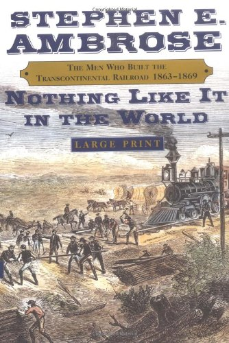 9780743204309: Nothing Like It In The World: The Men Who Built the Trancontinental Railroad, 1863-1869