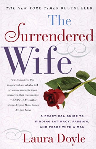9780743204446: The Surrendered Wife: A Practical Guide To Finding Intimacy, Passion and Peace